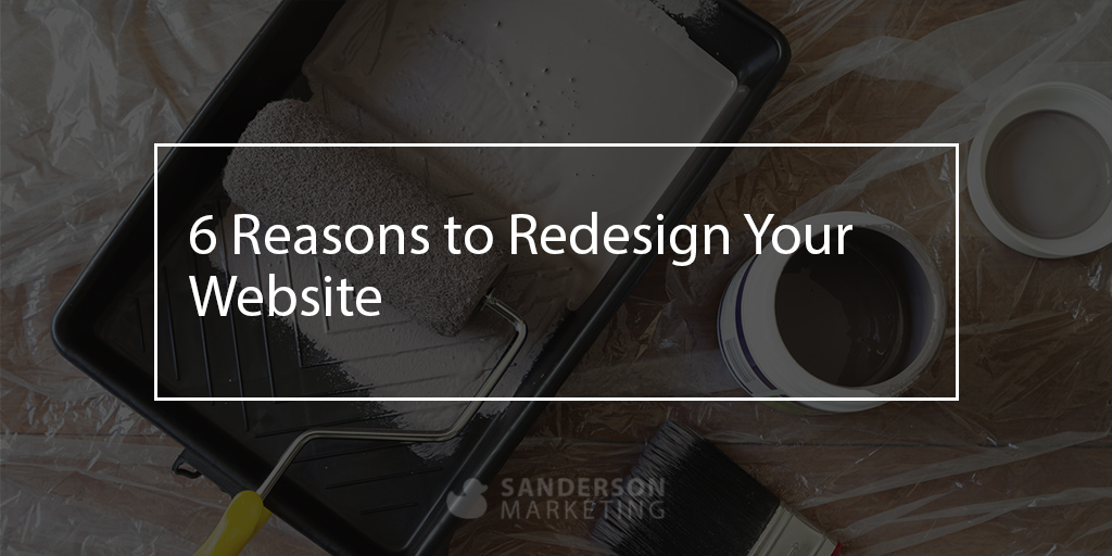 6 Reasons to Redesign Your Website