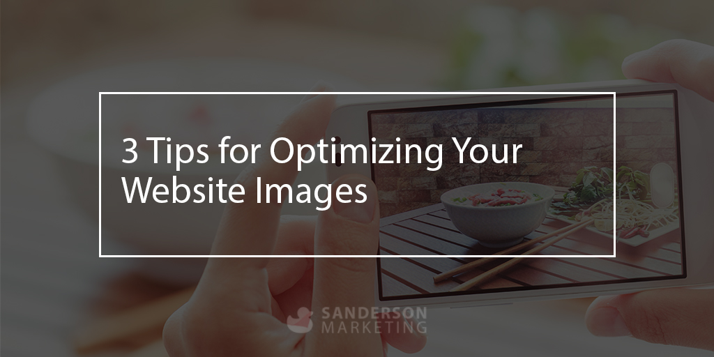 3 Tips for Optimizing Your Website Images